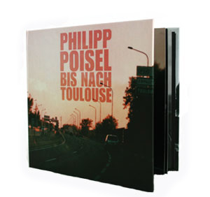 PHILIPP POISEL - Bis Nach Toulouse - Deluxe
