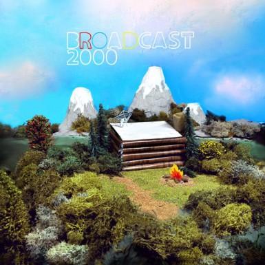 BROADCAST 2000 'Broadcast 2000'