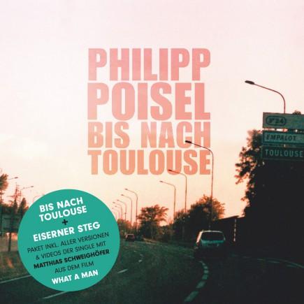 Philipp Poisel 'Bis nach Toulouse' - Eiserner Steg Paket