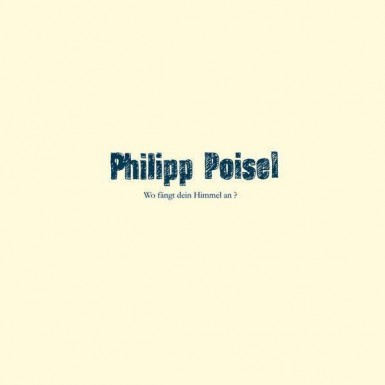 PHILIPP POISEL 'Wo fängt dein Himmel an?'-Download